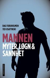 Mannen (ebok) av Dag Furuholmen, Ted Usatynsk