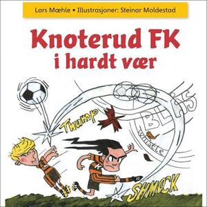 Knoterud FK i hardt vær (lydbok) av Lars Mæhl