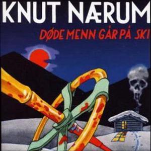 Døde menn går på ski (lydbok) av Knut Nærum