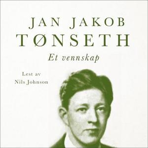 Et vennskap (lydbok) av Jan Jakob Tønseth