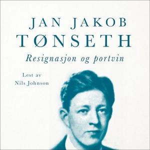 Resignasjon og portvin (lydbok) av Jan Jakob