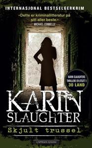 Skjult trussel (ebok) av Karin Slaughter