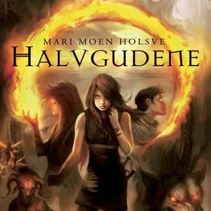 Halvgudene (lydbok) av Mari Moen Holsve