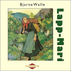 Lapp-Mari (lydbok) av Bjarne Walle