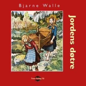 Jordens døtre (lydbok) av Bjarne Walle