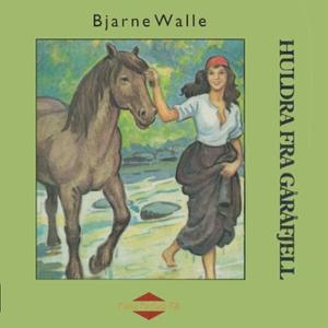 Huldra fra Gåråfjell (lydbok) av Bjarne Walle