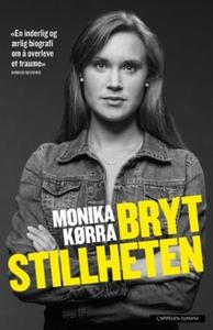 Bryt stillheten (ebok) av Monika Kørra