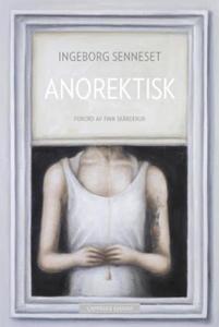 Anorektisk (ebok) av Ingeborg Senneset