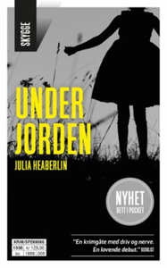 Under jorden (ebok) av Julia Heaberlin