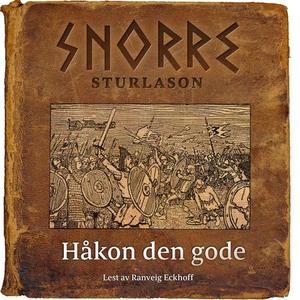 Håkon den gode (lydbok) av Snorre Sturlason,