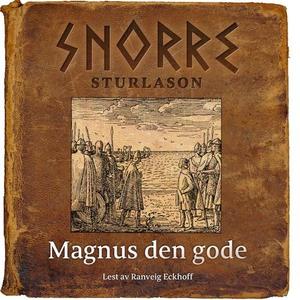 Magnus den gode (lydbok) av Snorre Sturlason,