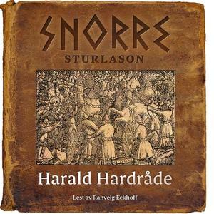 Harald Hardråde (lydbok) av Snorre Sturlason,