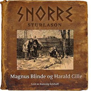 Magnus Blinde og Harald Gille (lydbok) av Sno