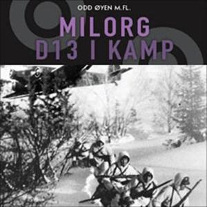 Milorg D13 i kamp (lydbok) av Finn Ramsøy