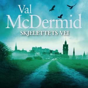 Skjelettets vei (lydbok) av Val McDermid