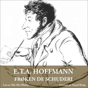 Frøken de Scuderi (lydbok) av E.T.A. Hoffmann