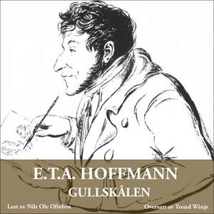 Gullskålen (lydbok) av E.T.A. Hoffmann