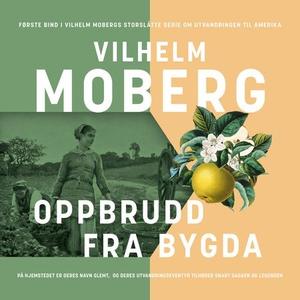 Oppbrudd fra bygda (lydbok) av Vilhelm Moberg