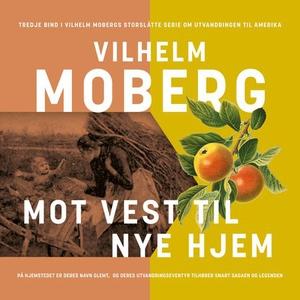 Mot vest til nye hjem (lydbok) av Vilhelm Mob
