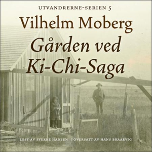 Gården ved Ki-Chi-Saga (lydbok) av Vilhelm Mo