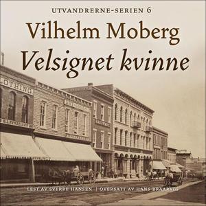 Velsignet kvinne (lydbok) av Vilhelm Moberg