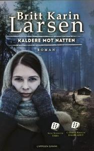 Kaldere mot natten (ebok) av Britt Karin Lars