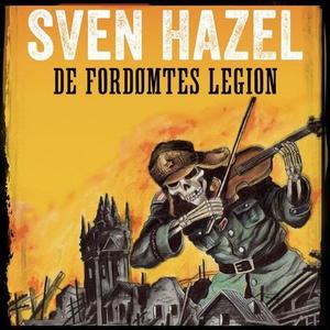De fordømtes legion (lydbok) av Sven Hazel