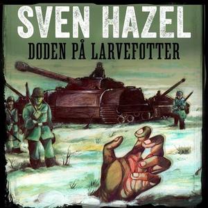 Døden på larveføtter (lydbok) av Sven Hazel