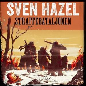 Straffebataljonen (lydbok) av Sven Hazel