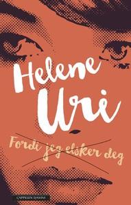 Fordi jeg elsker deg (ebok) av Helene Uri
