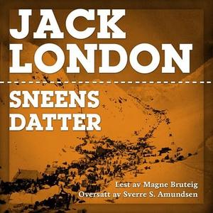 Sneens datter (lydbok) av Jack London