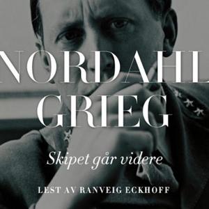 Skipet går videre (lydbok) av Nordahl Grieg