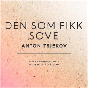 Den som fikk sove (lydbok) av Anton Tsjekhov