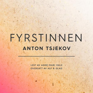 Fyrstinnen (lydbok) av Anton Tsjekhov