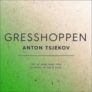 Gresshoppen (lydbok) av Anton Tsjekhov