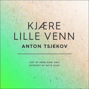 Kjære lille venn (lydbok) av Anton Tsjekhov