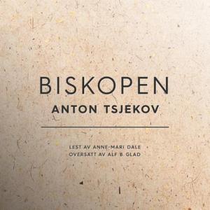 Biskopen (lydbok) av Anton Tsjekhov