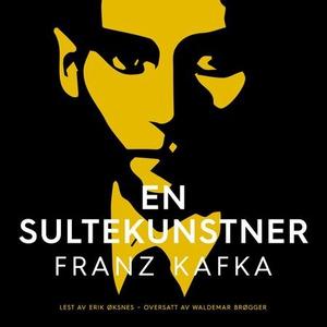 En sultekunstner (lydbok) av Franz Kafka