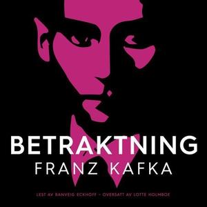 Betraktning (lydbok) av Franz Kafka