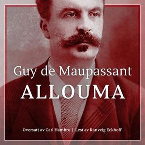 Allouma (lydbok) av Guy de Maupassant