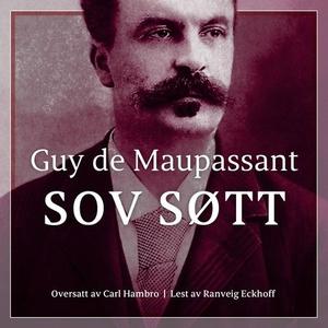 Sov søtt (lydbok) av Guy de Maupassant