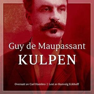 Kulpen (lydbok) av Guy de Maupassant