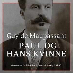 Paul og hans kvinne (lydbok) av Guy de Maupas