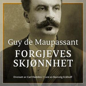 Forgjeves skjønnhet (lydbok) av Guy de Maupas
