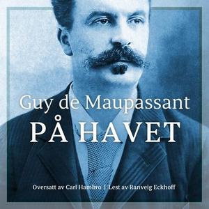 På havet (lydbok) av Guy de Maupassant