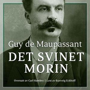 Det svinet Morin (lydbok) av Guy de Maupassan
