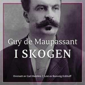I skogen (lydbok) av Guy de Maupassant