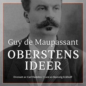 Oberstens idéer (lydbok) av Guy de Maupassant