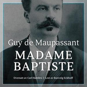 Madame Baptiste (lydbok) av Guy de Maupassant