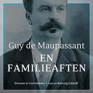 En familieaften (lydbok) av Guy de Maupassant